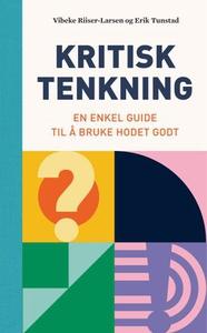 Kritisk tenkning (ebok) av Vibeke Riiser-Lars