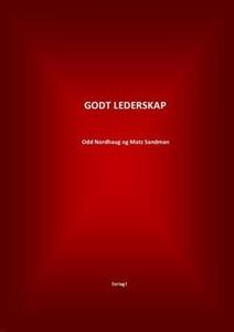 Godt lederskap (ebok) av Odd Nordhaug, Matz S