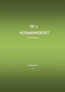 50 x husmannskost (ebok) av Odd Nordhaug