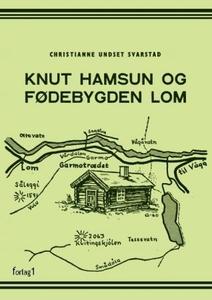 Knut Hamsun og fødebygden Lom (ebok) av Chris