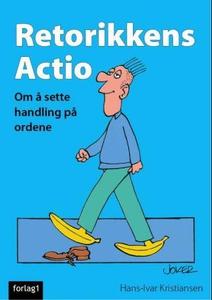 Retorikkens actio (ebok) av Hans-Ivar Kristia