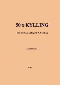 50 x kylling (ebok) av Odd Nordhaug, Ingerid