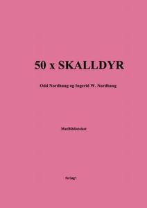 50 x skalldyr (ebok) av Odd Nordhaug, Ingerid