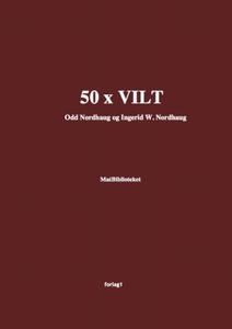 50 x vilt (ebok) av Odd Nordhaug, Ingerid W.