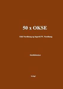 50 x okse (ebok) av Odd Nordhaug, Ingerid W.