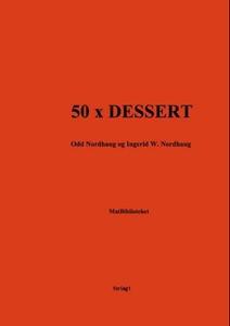 50 x dessert (ebok) av Odd Nordhaug, Ingerid