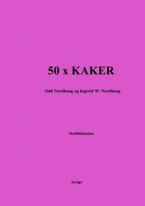 50 x kake (ebok) av Odd Nordhaug, Ingerid W.