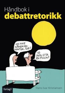 Håndbok i debattretorikk (ebok) av Hans-Ivar