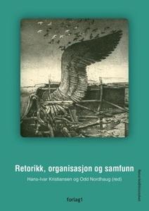 Retorikk, organisasjon og samfunn (ebok) av