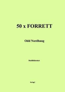 50 x forrett (ebok) av Odd Nordhaug