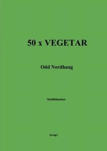 50 x vegetar (ebok) av Odd Nordhaug, Ingerid