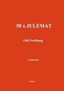 50 x julemat (ebok) av Odd Nordhaug, Ingerid
