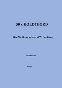 50 x koldbord (ebok) av Odd Nordhaug, Ingerid