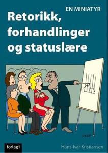 Retorikk, forhandlinger og statuslære (ebok)