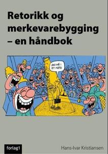 Retorikk og merkevarebygging (ebok) av Hans-I