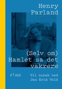 (Selv om) Hamlet sa det vakrere (ebok) av Hen