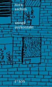 Unngå øyekontakt (ebok) av Nora Aschim
