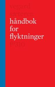 Håndbok for flyktninger (ebok) av Vegard Sæte