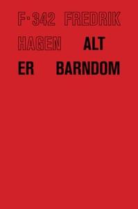 Alt er barndom (ebok) av Fredrik Hagen