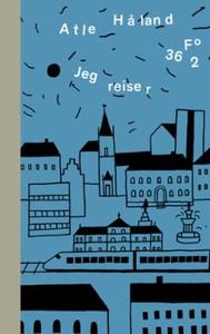 Jeg reiser (ebok) av Atle Håland