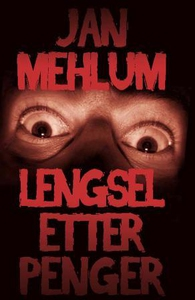 Lengsel etter penger (ebok) av Jan Mehlum