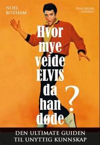 Hvor mye veide Elvis da han døde? (ebok) av N