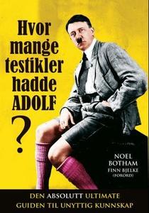 Hvor mange testikler hadde Adolf? (ebok) av N