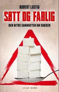 Søtt og farlig (ebok) av Robert Lustig