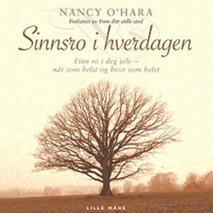 Sinnsro i hverdagen (lydbok) av Nancy O'Hara