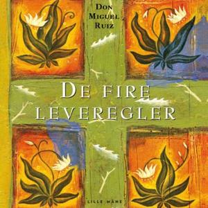 De fire leveregler (lydbok) av Miguel Ruiz