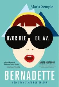 Hvor ble du av, Bernadette (ebok) av Maria Se