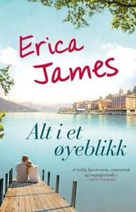 Alt i et øyeblikk (ebok) av Erica James