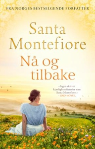 Nå og tilbake (ebok) av Santa Montefiore