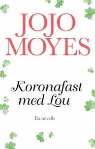 Koronafast med Lou (ebok) av Jojo Moyes