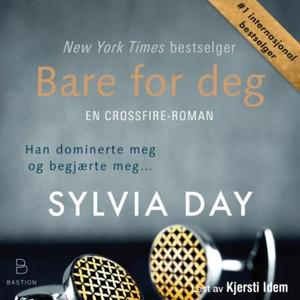 Bare for deg (lydbok) av Sylvia Day