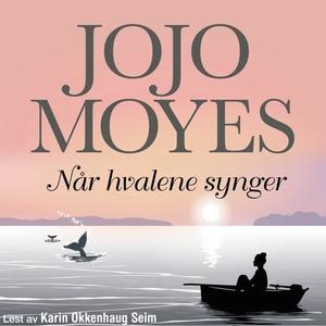 Når hvalene synger (lydbok) av Jojo Moyes