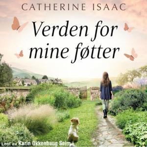 Verden for mine føtter (lydbok) av Catherine