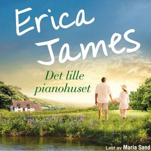 Det lille pianohuset (lydbok) av Erica James