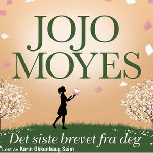 Det siste brevet fra deg (lydbok) av Jojo Moy