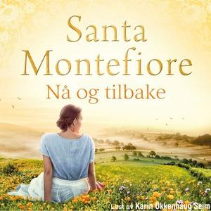 Nå og tilbake (lydbok) av Santa Montefiore