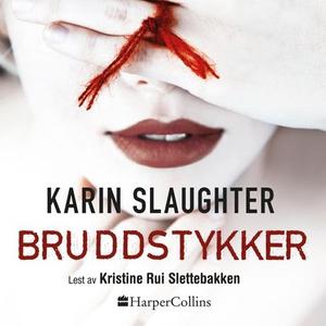 Bruddstykker (lydbok) av Karin Slaughter