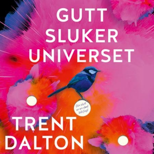 Gutt sluker universet (lydbok) av Trent Dalto