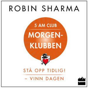 Morgenklubben (lydbok) av Robin S. Sharma, Ro