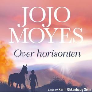 Over horisonten (lydbok) av Jojo Moyes