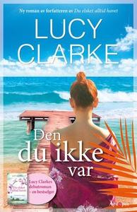 Den du ikke var (ebok) av Lucy Clarke