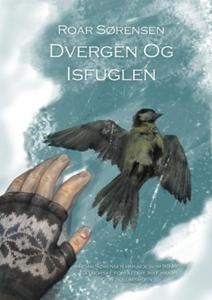 Dvergen og isfuglen (ebok) av Roar Sørensen