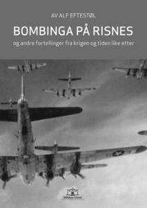 Bombinga på Risnes (ebok) av Alf Eftestøl