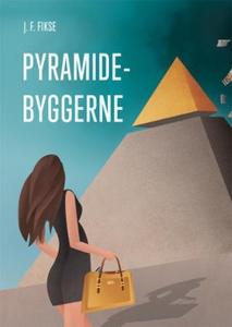 Pyramidebyggerne (ebok) av Jon Fredrik Fikse