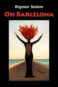 Oh Barcelona (lydbok) av Rigmor Solem