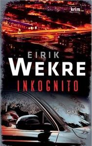 Inkognito (ebok) av Eirik Wekre